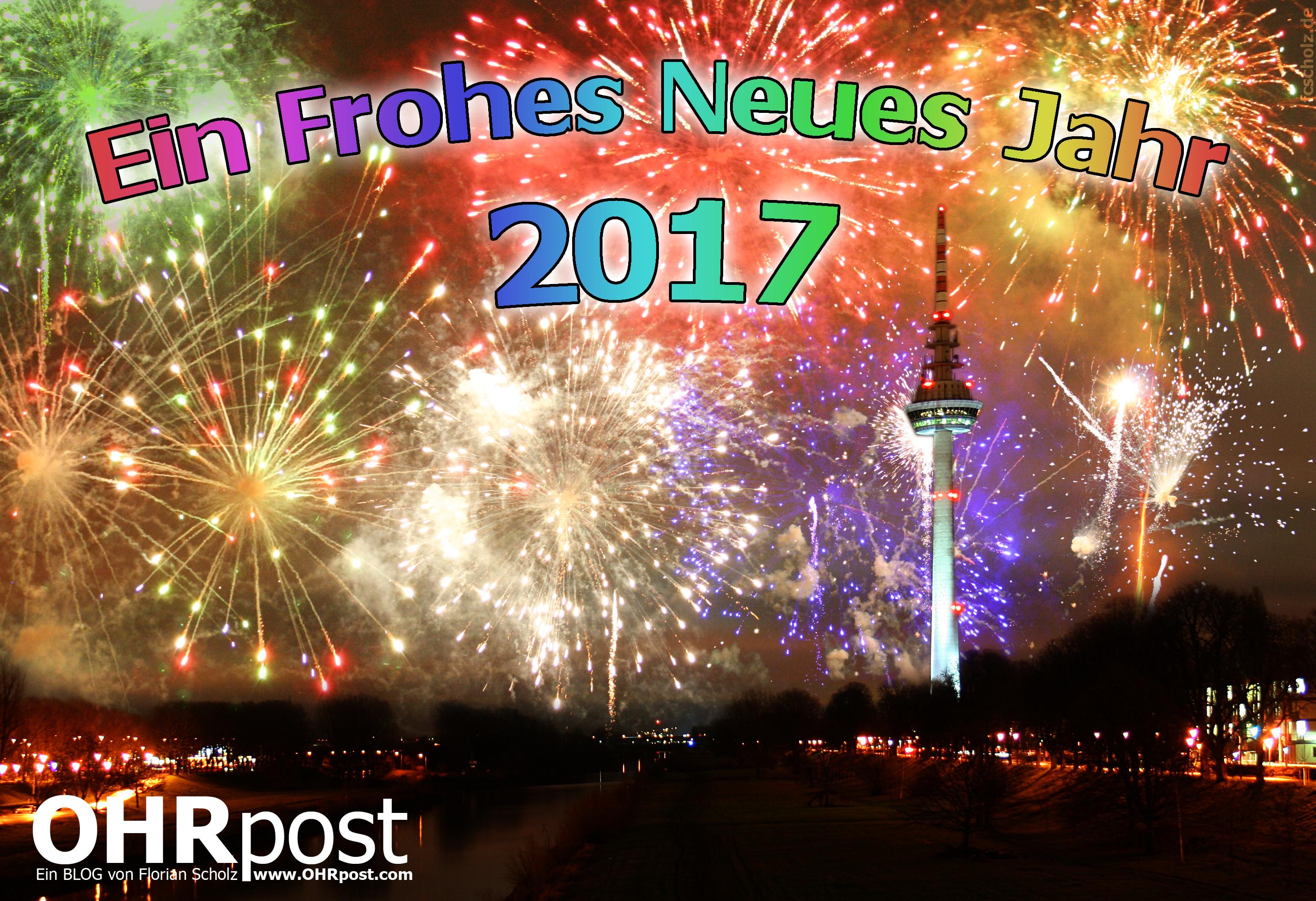 Prosit Neujahr 2017 - allen OHRPost-Lesern