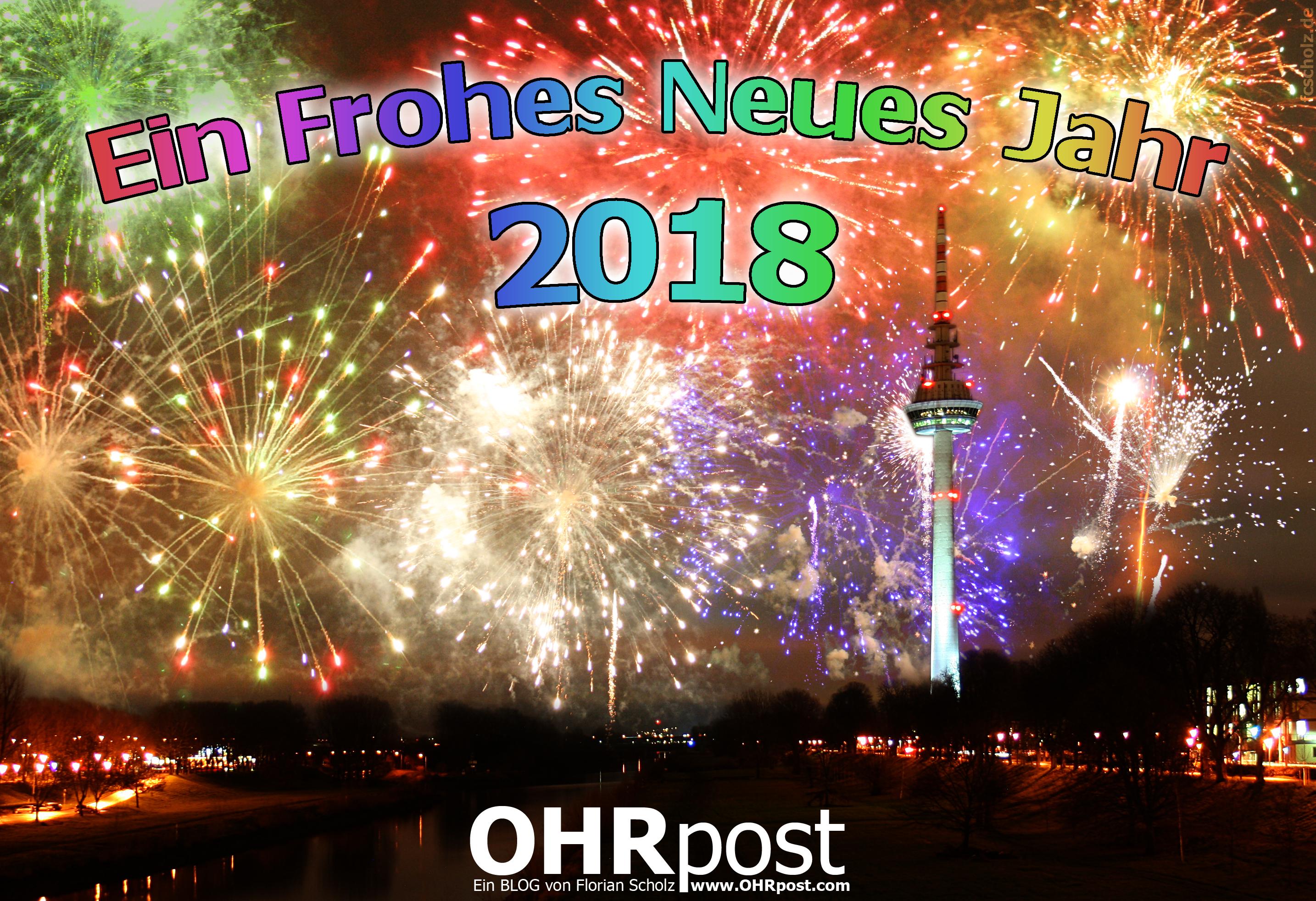 Frohes Neues 2018 von Florian Ich wünsche Euch allen Veröffentlicht ...