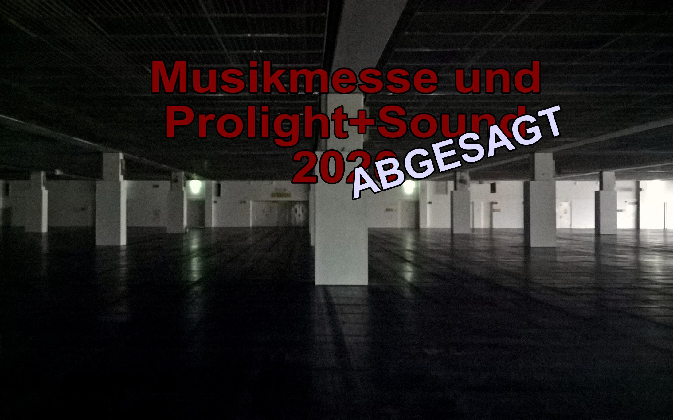 Musikmesse und Prolight+Sound 2020 abgesagt